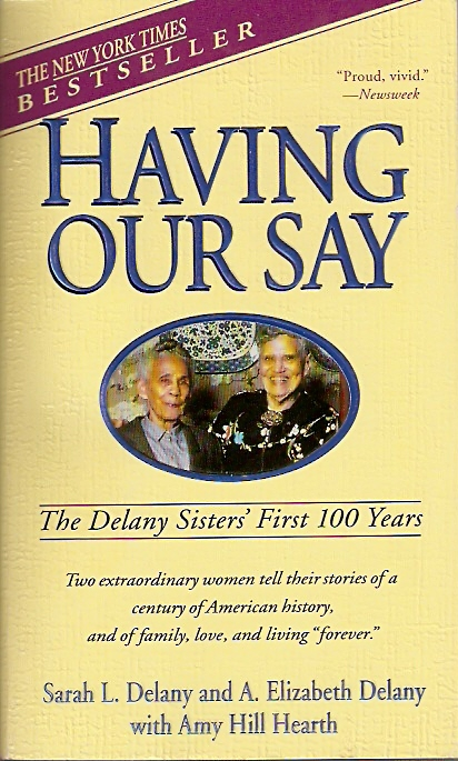 the struggles of the african american women in having our say the delaney sisters first 100 years a